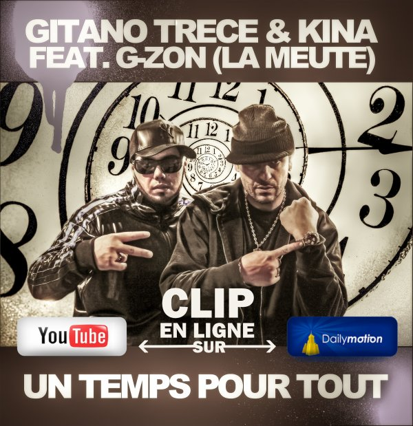 Nouveau clip de Gitano Trece &quot;un temps pour tout&quot; feat. G-Zon (La Meute) &amp; Kina !!!